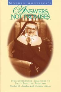 Mother-Angelicas-Answers-Not-Promises